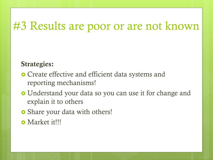 #3 Results are poor or are not known