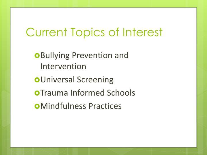 Current Topics of Interest