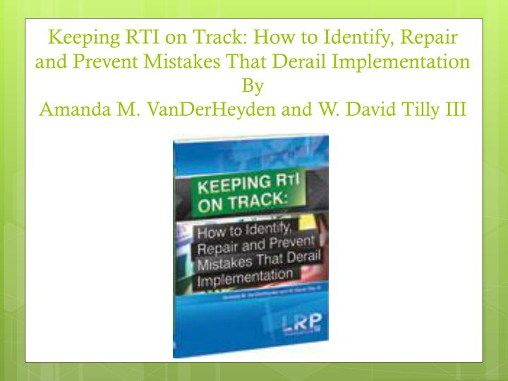Keeping RTI on Track: How to Identify, Repair and Prevent Mistakes That Derail Implementation