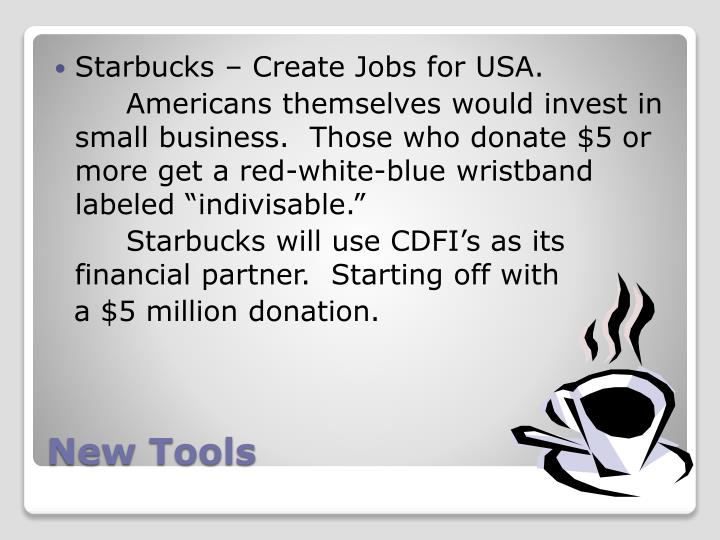 Starbucks – Create Jobs for USA.