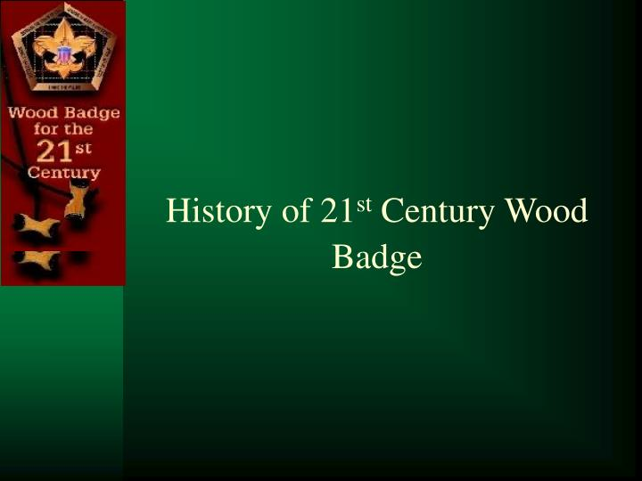 ppt history of 21 st century wood badge powerpoint presentation