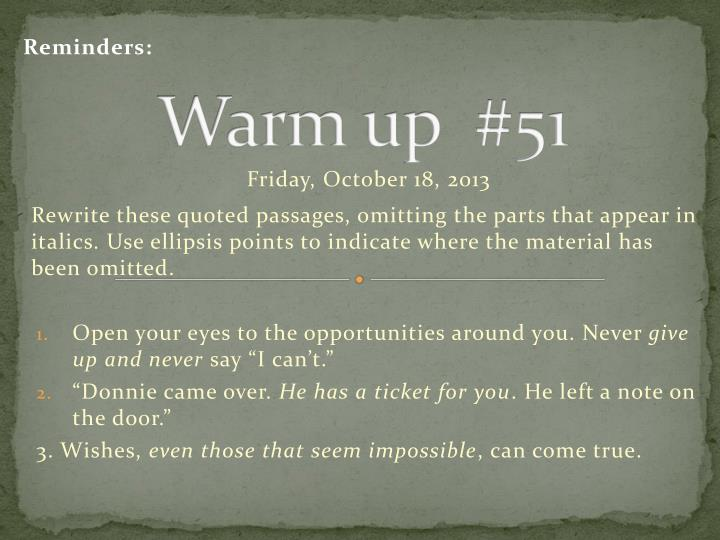 warm up reminders today you