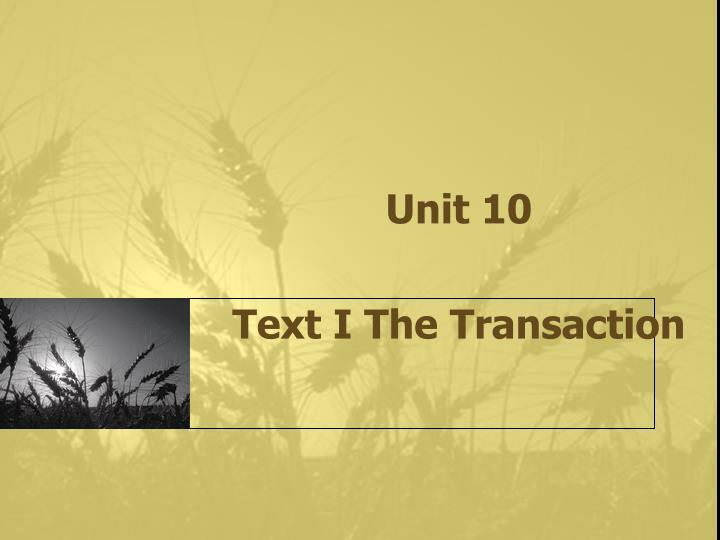unit 10 text i the transaction n.
