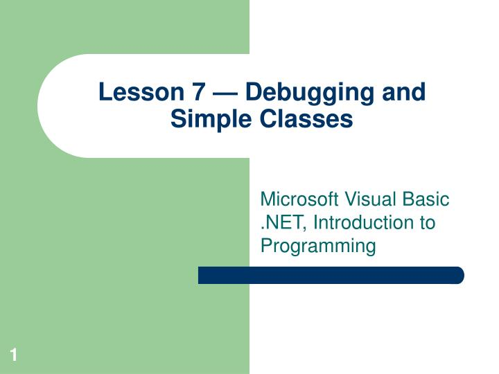 Lesson 7 debugging and simple classes