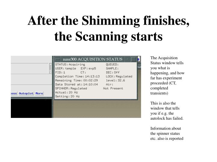 After the Shimming finishes, the Scanning starts