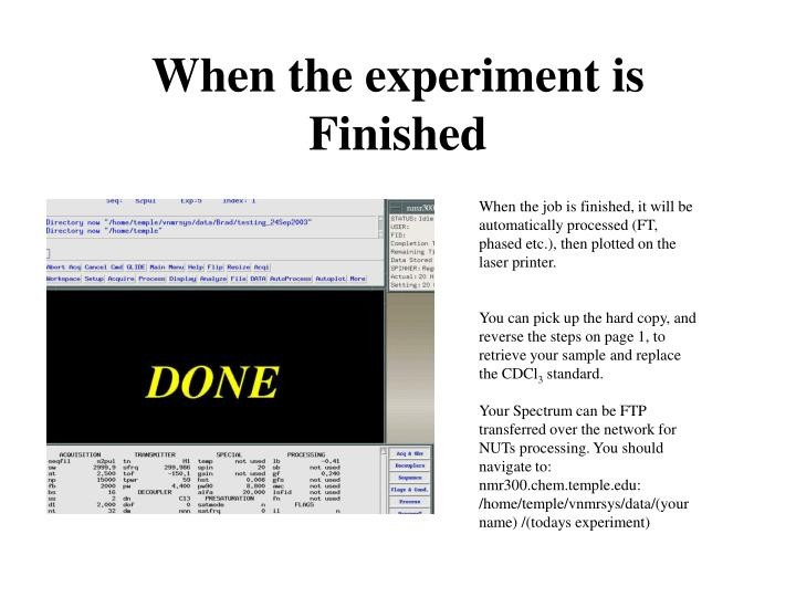 When the experiment is Finished
