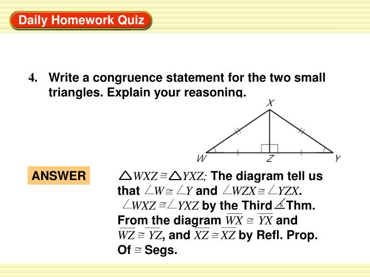Write a congruence statement for the two small triangles. Explain your reasoning.