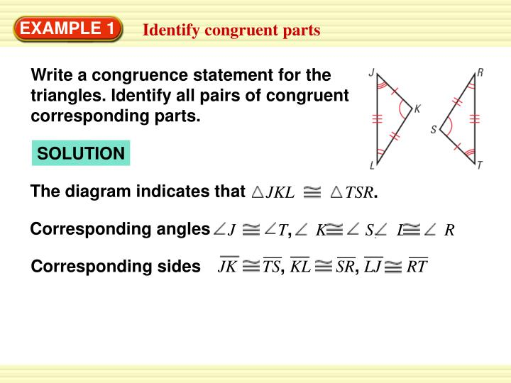 Write a congruence statement for the triangles. Identify all pairs of congruent corresponding parts.