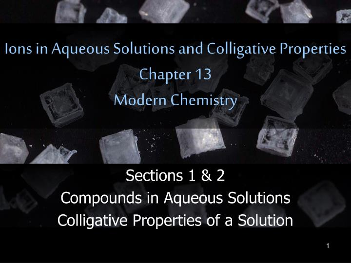 ions in aqueous solutions and colligative properties chapter 13 modern chemistry n.