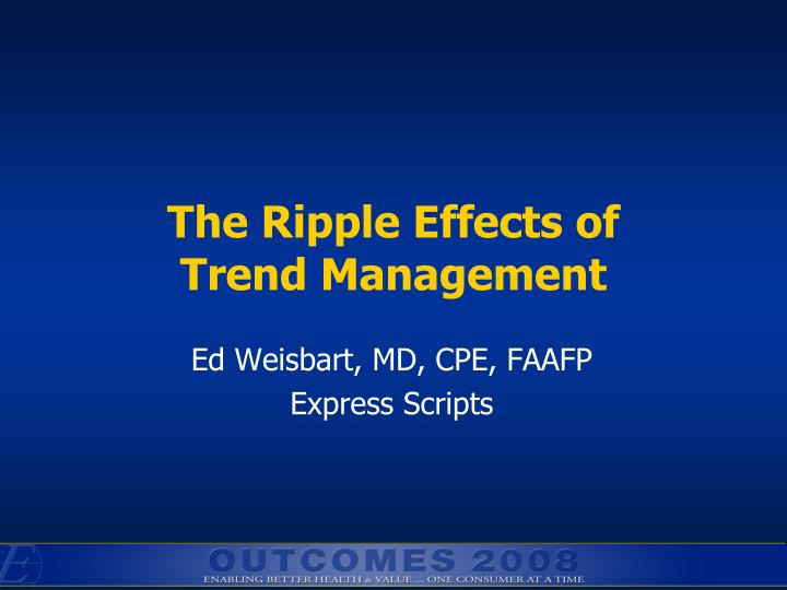 the ripple effects of trend management n.