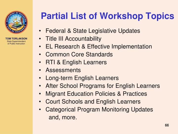 Partial List of Workshop Topics