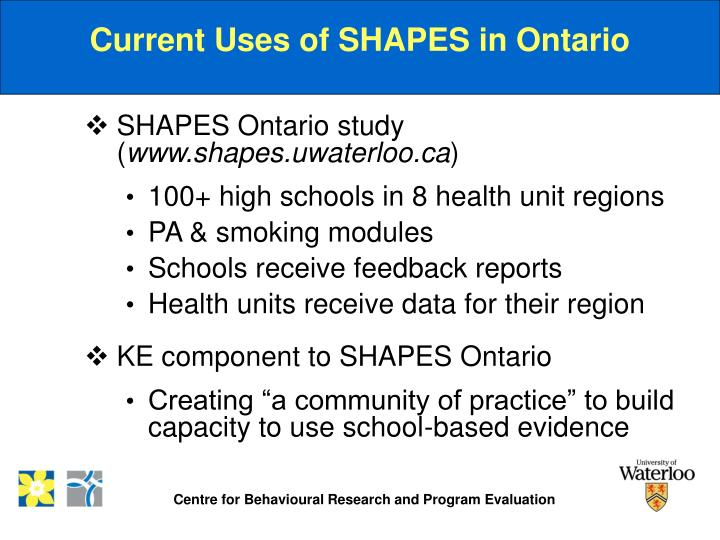 Current Uses of SHAPES in Ontario