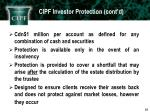 cipf investor protection cont d3