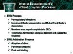 investor education cont d client complaint processes