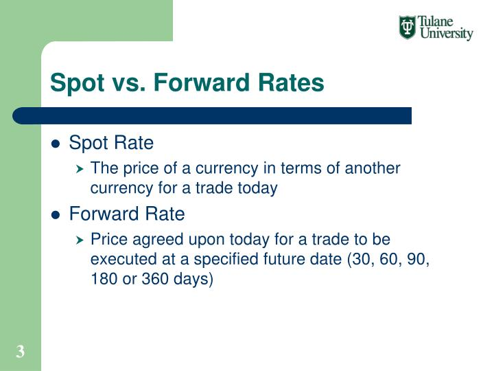 spot and forward rate Theoretically, the forward rate should be equal to the spot rate plus any earnings from the security, plus any finance charges you can see this principle in a spot rate is used by buyers and sellers looking to make an immediate purchase or sale, while a forward rate is considered to be the market's.