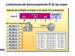 limitaciones del direccionamiento ip de las clases
