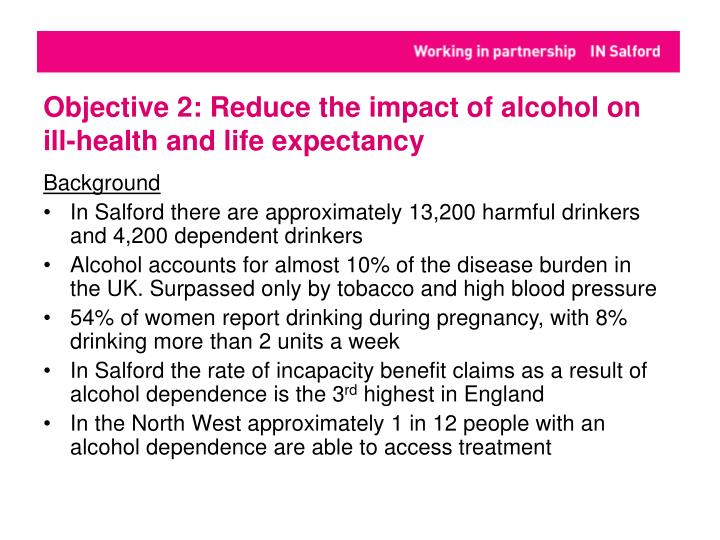 Objective 2: Reduce the impact of alcohol on ill-health and life expectancy