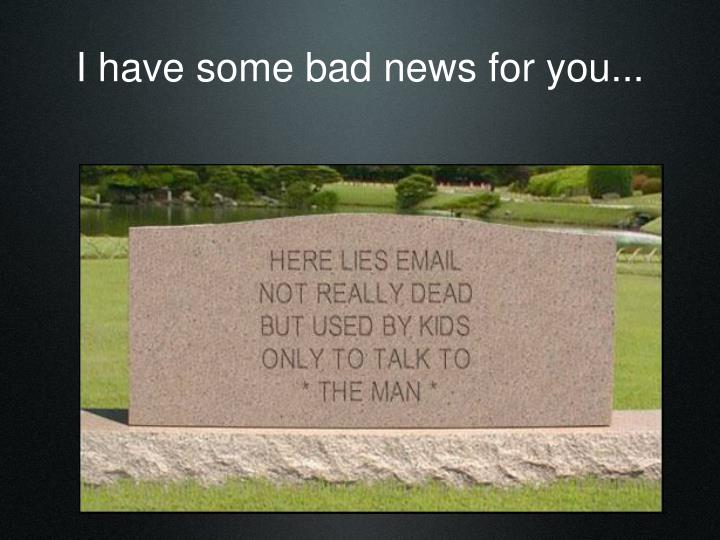 I have some bad news for you