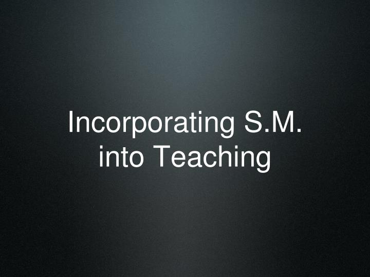 Incorporating S.M.