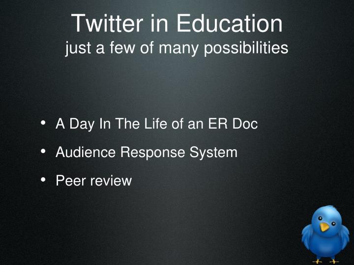 Twitter in Education