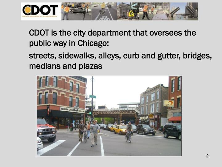 CDOT is the city department that oversees the public way in Chicago: