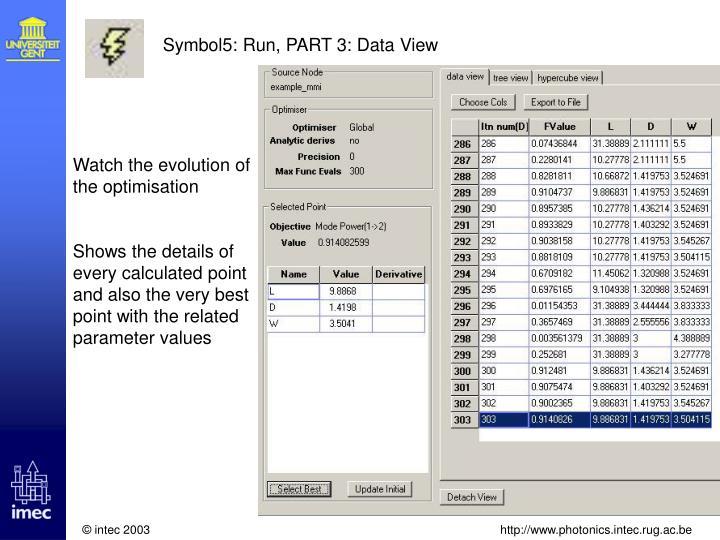 Symbol5: Run, PART 3: Data View