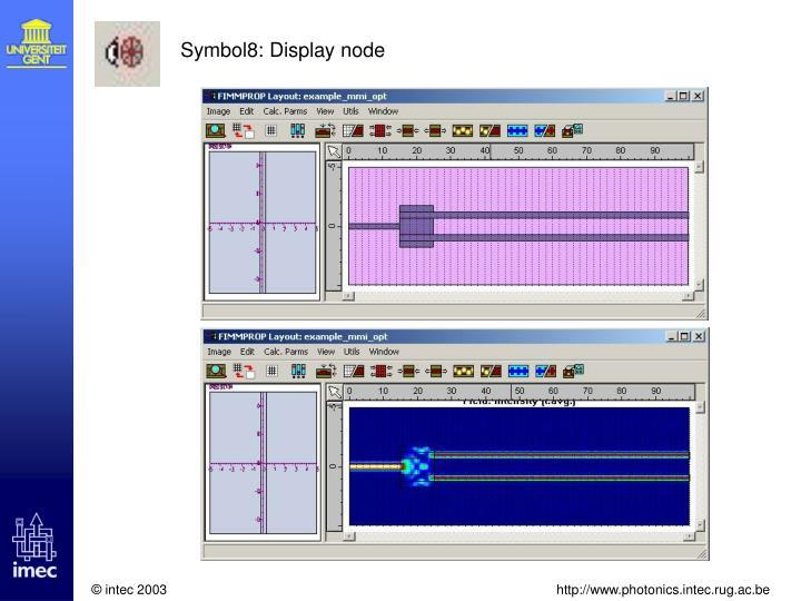 Symbol8: Display node
