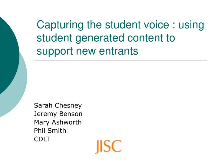 Capturing the student voice using student generated content to support new entrants