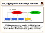 but aggregation not always possible