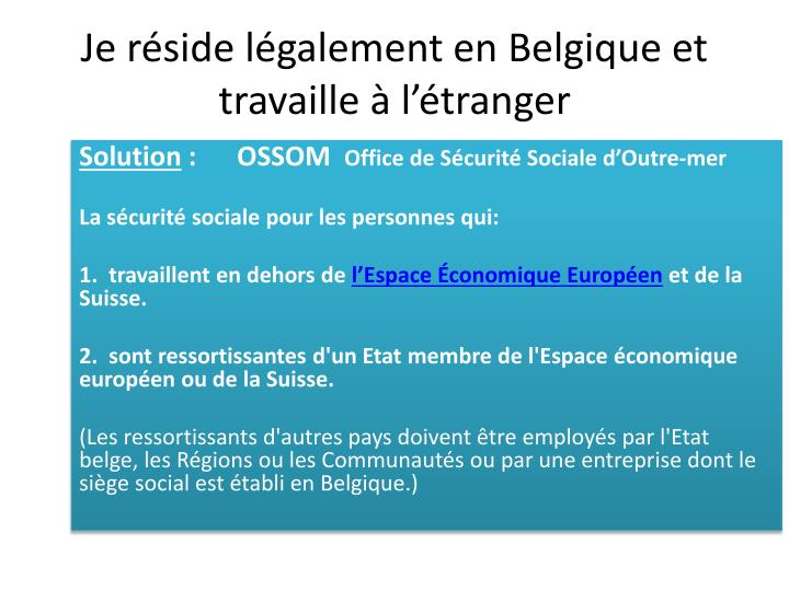 Je réside légalement en Belgique et travaille à l'étranger
