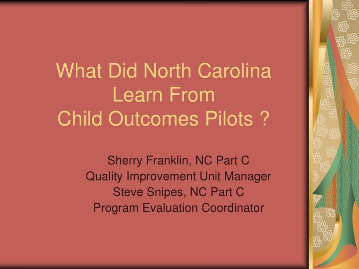 what did north carolina learn from child outcomes pilots n.