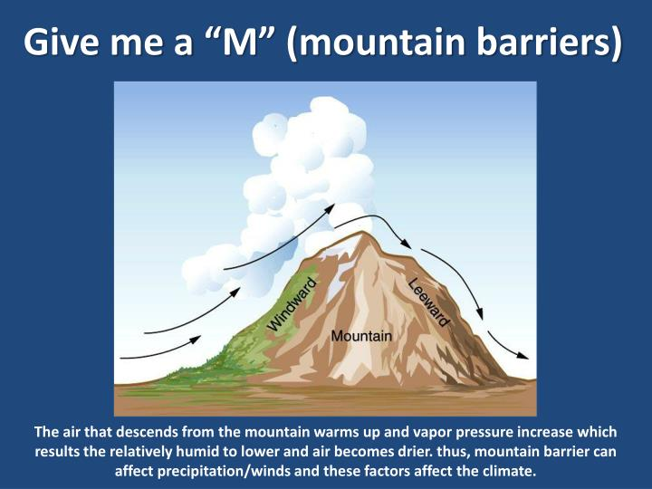 "Give me a ""M"" (mountain barriers)"