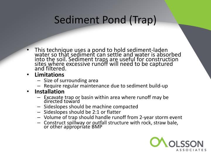 Sediment Pond (Trap)