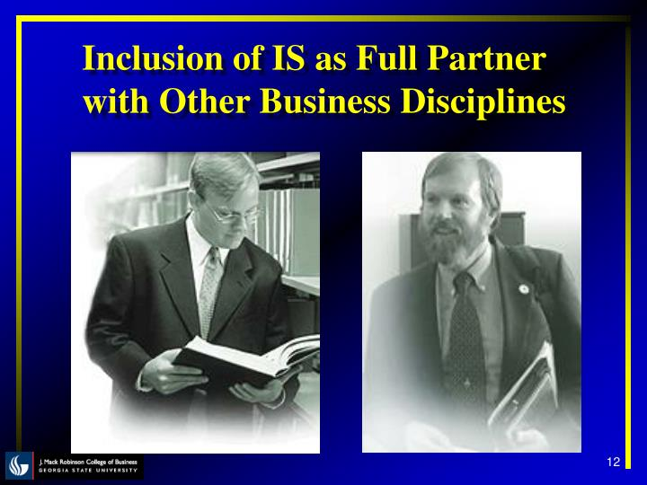 Inclusion of IS as Full Partner with Other Business Disciplines