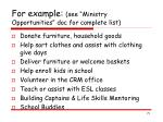 for example see ministry opportunities doc for complete list