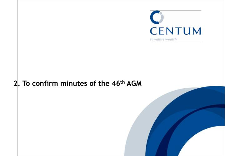2. To confirm minutes of the 46