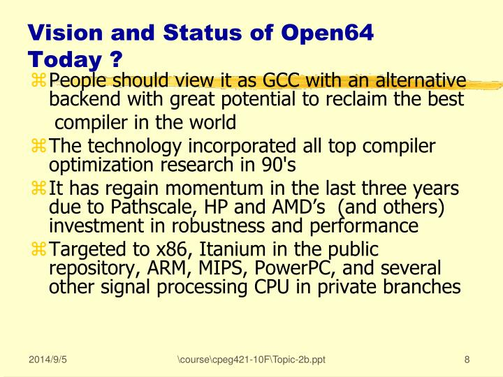 Vision and Status of Open64 Today ?