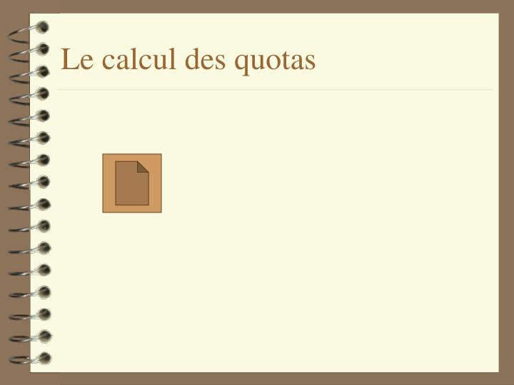 Le calcul des quotas