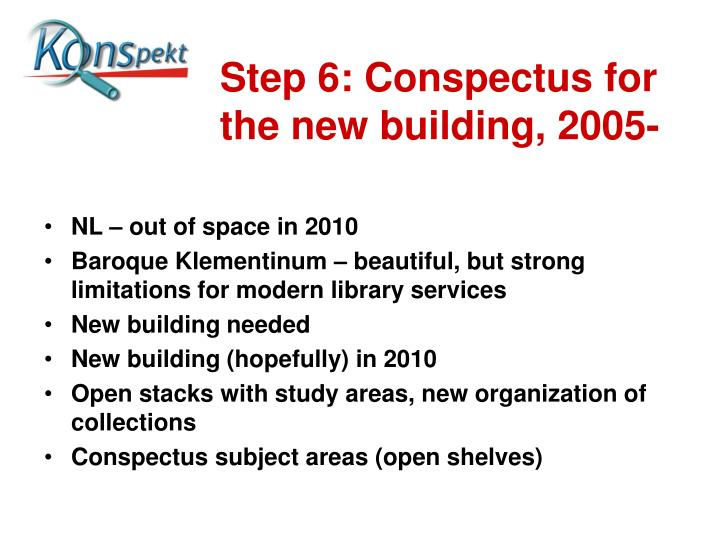 Step 6: Conspectus for the new building