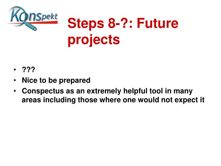 Steps 8-?: Future projects