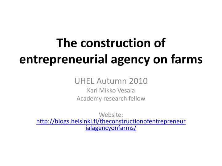the construction of entrepreneurial agency on farms