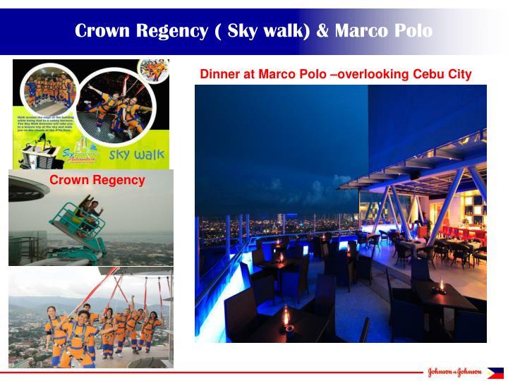 Crown Regency ( Sky walk) & Marco Polo