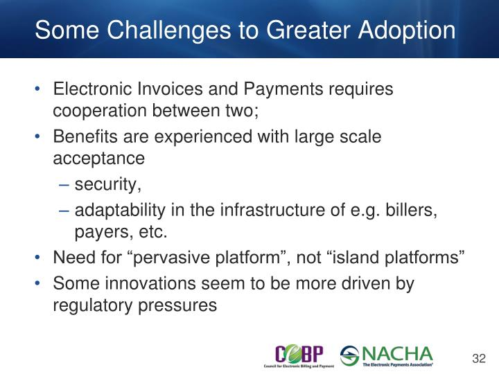 Some Challenges to Greater Adoption