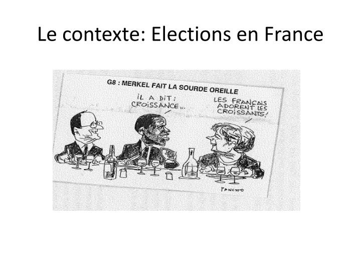 Le contexte: Elections en France