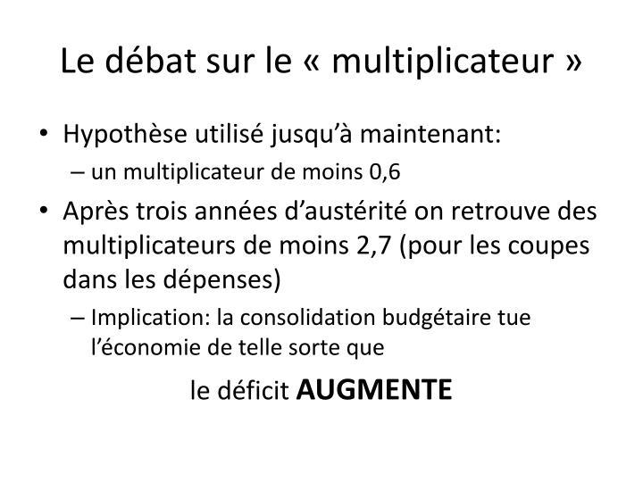 Le débat sur le «multiplicateur»