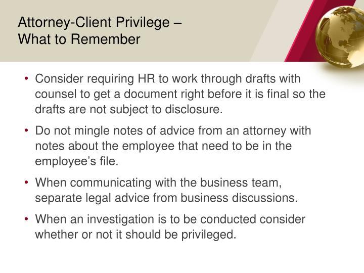 Attorney-Client Privilege –