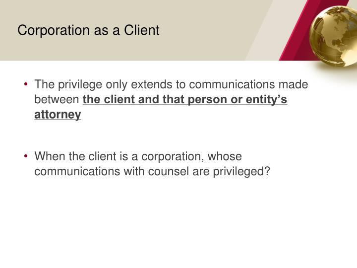 Corporation as a Client