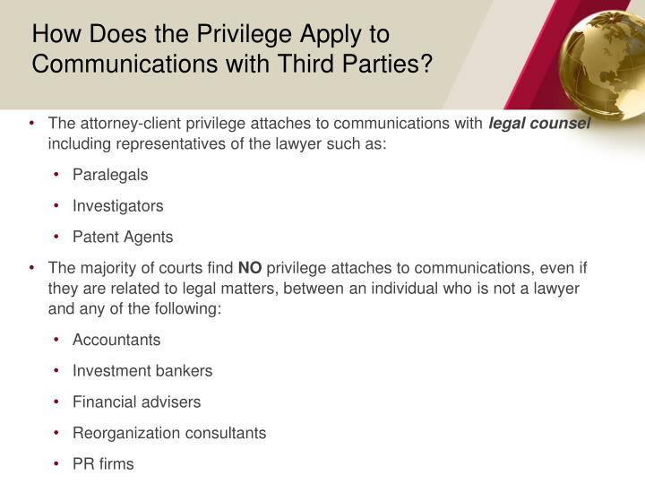 How Does the Privilege Apply to Communications with Third Parties?