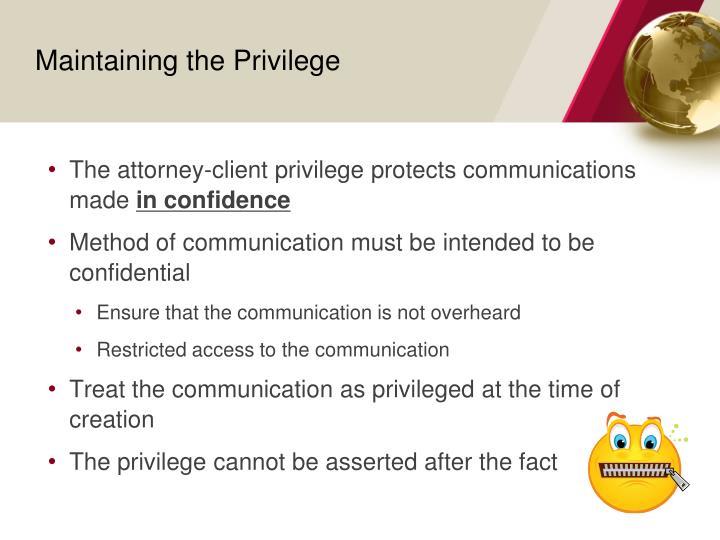 Maintaining the Privilege
