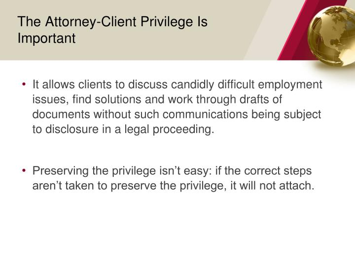 The Attorney-Client Privilege Is Important